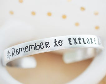 Inspirational Silver Cuff Bracelet - Remember to Explore Cuff - Explore Cuff Bracelet - Daily Motivational Jewelry - Hand Stamped Jewelry