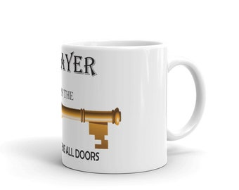 Prayer is the Key that open doors Mug