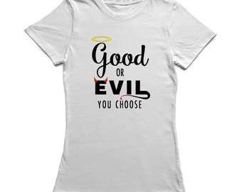 Good Or Evil You Choose Faith Comes Firts Women's White T-shirt