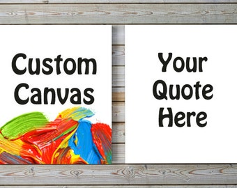 CUSTOM QUOTE CANVAS / Personalized Text Canvas / Home Decor / Wall Art / Typography / Word Art