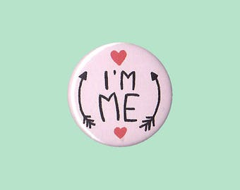 I'M ME Badge - me identity button, I am me identity badge, I am me identity pin, proud to be me, confidence gift, teenage identity pin