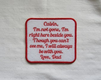 I'm Not Gone, I'm Right Here Beside You - Black Red Blue Pink Purple Green Orange Text Color - SEW ON Memory Patch - Can Be Personalized
