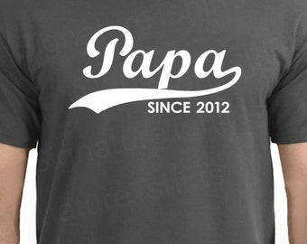 PAPA Since Personalized with Any Year Mens TShirt shirt Father's Day Gift t-shirt Christmas dad 2014 2015 More Colors S-3xl