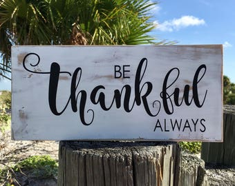 Inspirational Quote Sign, Be Thankful Always Sign, Rustic Home Decor, Motivational Sign, Grateful Thankful Blessed Quote Sign