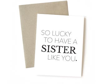 So Lucky...Sister || Greeting Card | Sister Card | Big Sister | Little Sister | Simple Card | Typography Card | Black and White | Kraft