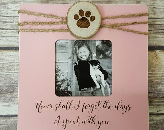 Never Shall I Forget The Days I Spent With You - Personalized Photo Frame - Pet Picture Frame - Puppy - Dog - Gift