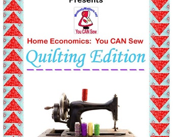 Home Economics: You CAN Sew! Quilting Edition - For Beginner Quilters