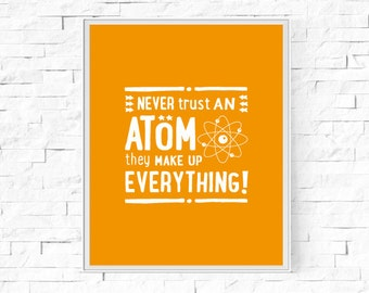 "Printable Never Trust An Atom Print - Geek Science Poster - Type Print - Instant Download - Home Decor - Printable Wall Art - 8""x10"" and A4."