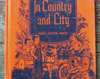 1947 SCHOOLBOOK, IN COUNTRY AND CITY, CHILDREN, COLOR ILLUS, PHOTOS, SLICE OF PERFECT MID 1900'S LIFE