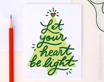"Holiday Christmas Tree Card, Cute Holiday Card, Nice Christmas Card, Christmas Card 2017, ""Let your heart be light"" A2 Greeting Card"