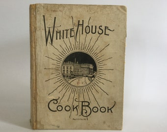 The White House Cook Book,  1936, Vintage Cook Book, Collectors Cook Book, Vintage White House Cook Book, Antique Cookbook , Gift for Chef.