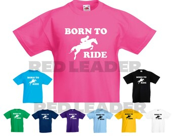 Born To Ride Kids/Girls/Child Novelty Tshirt  Gift/Present/Birthday/Riding/Horse/Equestrian/Pony