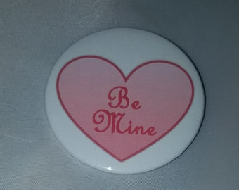 Be Mine - Button Pin - S-V10011