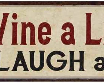 Wine a Little Laugh a Lot Vintage Looking Shabby Chic Metal Sign Kitchen Merlot Dining Cabernet Red Wine 6x18 or 8x24