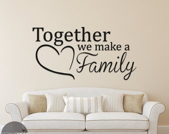 Together We Make A Family Vinyl Wall Decal Sticker