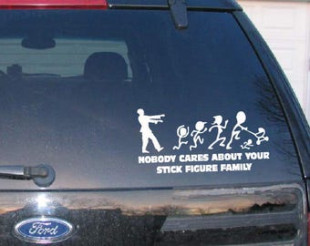 Nobody Cares About Your Stick Figure Zombie Family Vinyl Decal Window decal Car sticker, Car Window Decal, Funny Decal, Zombie Car Sticker