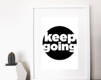 keep going positive quote monochrome print
