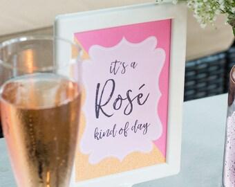 "Rosé Kind of Day 4x6"" Printable."