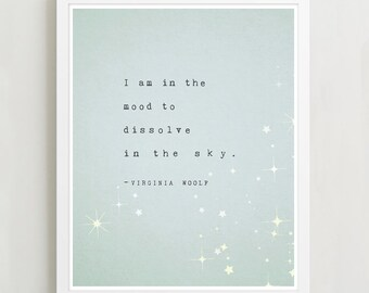 Virginia Woolf I am in the mood to dissolve in the sky, quote poster, typography print, velvet giclee, wall decor