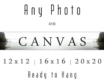 "Any Photo 12x12', 16x16"" or 20x20"" Canvas Art Print Canvas Photography Print Choose from Photos in Shop or from Facebook Custom Canvas Print"