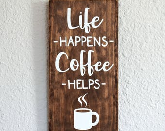 life happens coffee helps wooden sign 14 x 7 cafe decor