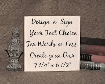 Design A Custom Sign, Wood Home Decor, Create Your Own, Country Cottage Distressed Chic, Modern Rustic Plaque, Text Choice Wall Hanging Gift