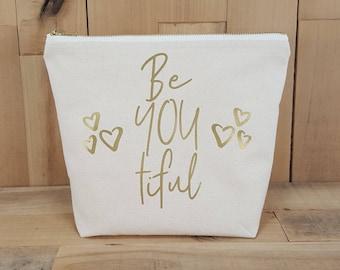 BeYOUtiful Makeup Bag, Be YOU tiful, Best Friend Gift, Gift for Her, Gift for Women, Teen Makeup Bag, Cosmetic Bag, Toiletry Bag, Tote Bag