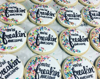 You're freakin' awesome cookies