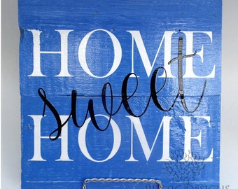 Home sweet home Rustic wooden sign