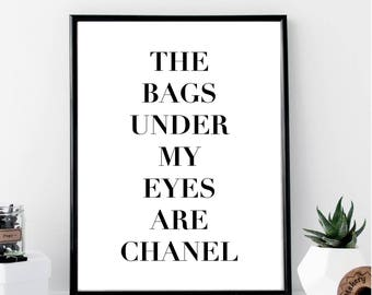 The Bags Under My Eyes Are Chanel  Print // Minimal // Fashion // Typography // Scandinavian // Quote