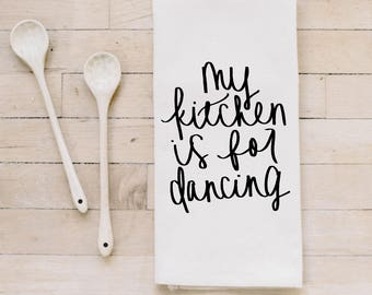Tea Towel- Kitchen is for Dancing, Made in the USA, housewarming gift, wedding favor, kitchen decor, anniversary present, calligraphy design