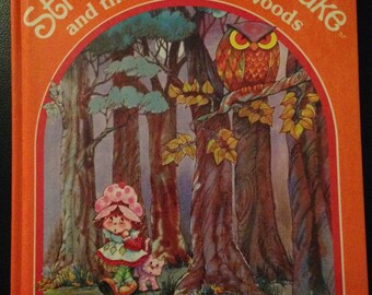 Strawberry Shortcake and the Deep Dark Woods by Arthur Rosenblatt