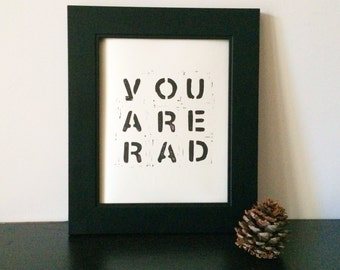 You Are Rad Typography Block PRINT 8 x 10 printmaking for dude, perfect gift for him, gifts under 25, hipster art