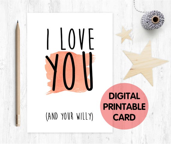 PRINTABLE valentines card, boyfriend birthday card printable, rude valentines card, anniversary printable, i love you card, willy card