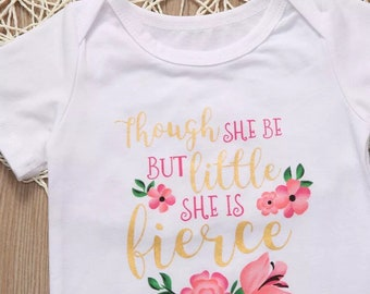 Though she be but little she is fierce floral onesie