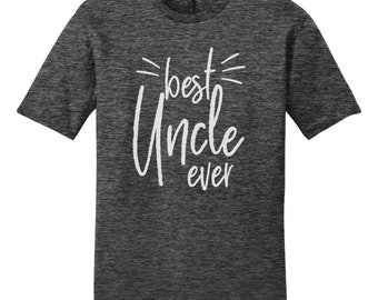 Best Uncle Ever T-Shirt | Gift for Uncle | Uncle shirt