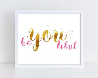 Be-you-tiful Art Print || inspirational quote, art print, pink, gold foil, watercolor, wall art, girls room decor, beautiful, typography