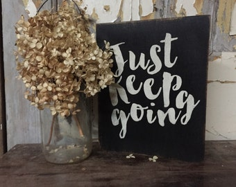 Keep going // just keep going // inspirational box sign