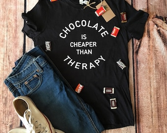 Chocolate is cheaper than therapy tee, chocolate, women's graphic tees