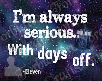 I'm Always Serious - Eleventh Doctor
