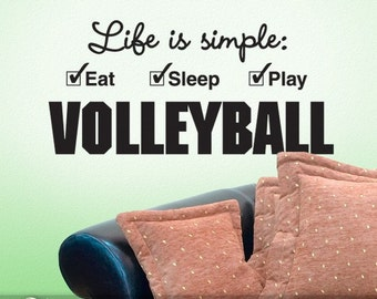 College Student Gift, Volleyball Gift Wall Decal, Girls Volleyball Gifts, Dorm Room Decor, Life is simple Eat Sleep Play (00169d2v)