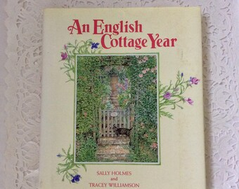 English Cottage - 4 Seasons - recipes - gardening tips - country lore - Sally Holmes - Gift idea - First Edition - hard cover 1993