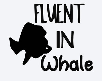 disney, dory, finding dory, finding nemo, fluent in whale, dude, squirt, crush, cricut, SVG, silhouette, printable, instant download