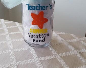Teacher's Summer Vacation Fund Mason Jar, Teacher Gift, End of School Teacher Gift, Vacation Fund Mason Jar, Personalized Teacher Gift