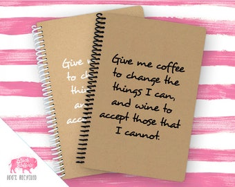Spiral Notebook | Spiral Journal Planner | Journal | 100% Recycled | Give me coffee and wine | BB038