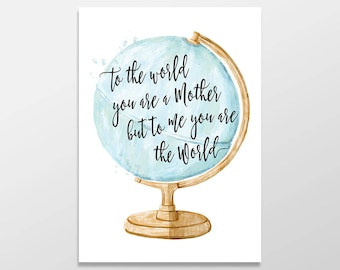 Mother's Day Card, Birthday Card for Mom, To the World you are a Mother, but to me you are the World, Card for Mom, Mom Birthday Card Gift