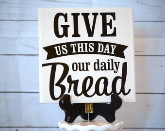 Give Us This Day our Daily Bread 6 x 6 Ceramic Decorative Tile with Wooden Stand
