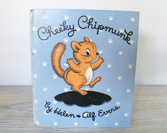 Cheeky Chipmunk Vintage Children's Animal Book by Helen Evers and Alf Evers Rand McNally 1st Edition 1945