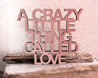 A crazy little thing called love - 3D wood lettering