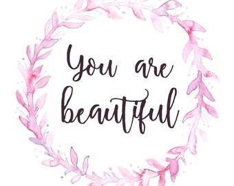 You Are Beautiful Printable Digital Download File